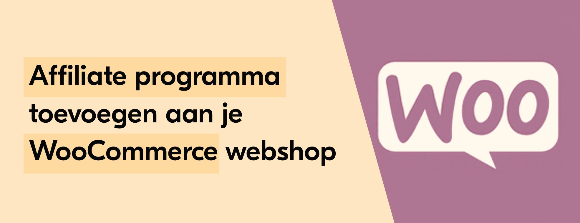 Affiliate programma toevoegen aan je WooCommerce webshop